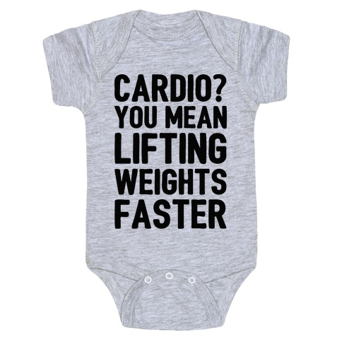 cardio you mean lifting