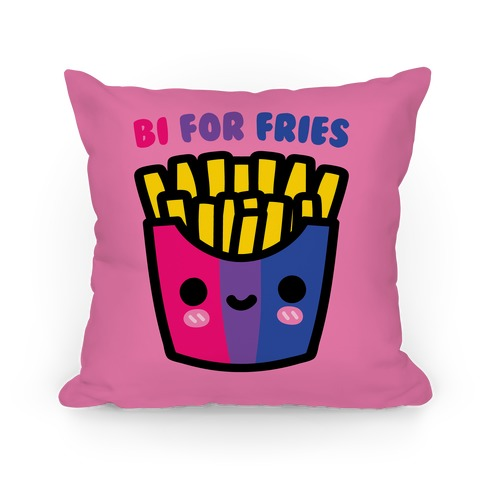 bi for fries pillows lookhuman
