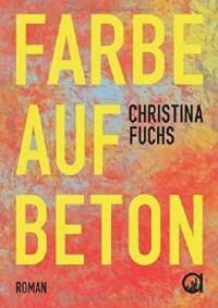 Farbe auf Beton von Christina Fuchs bei LovelyBooks (Romane)