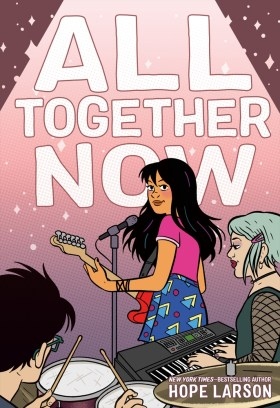 All Together Now | Hope Larson | Macmillan