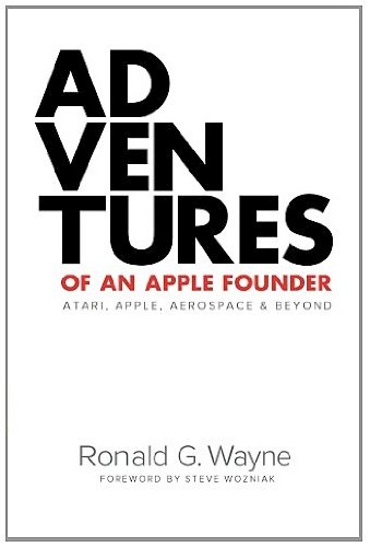 Autobiography of Ron Wayne, Apple's Third Co-Founder, Now