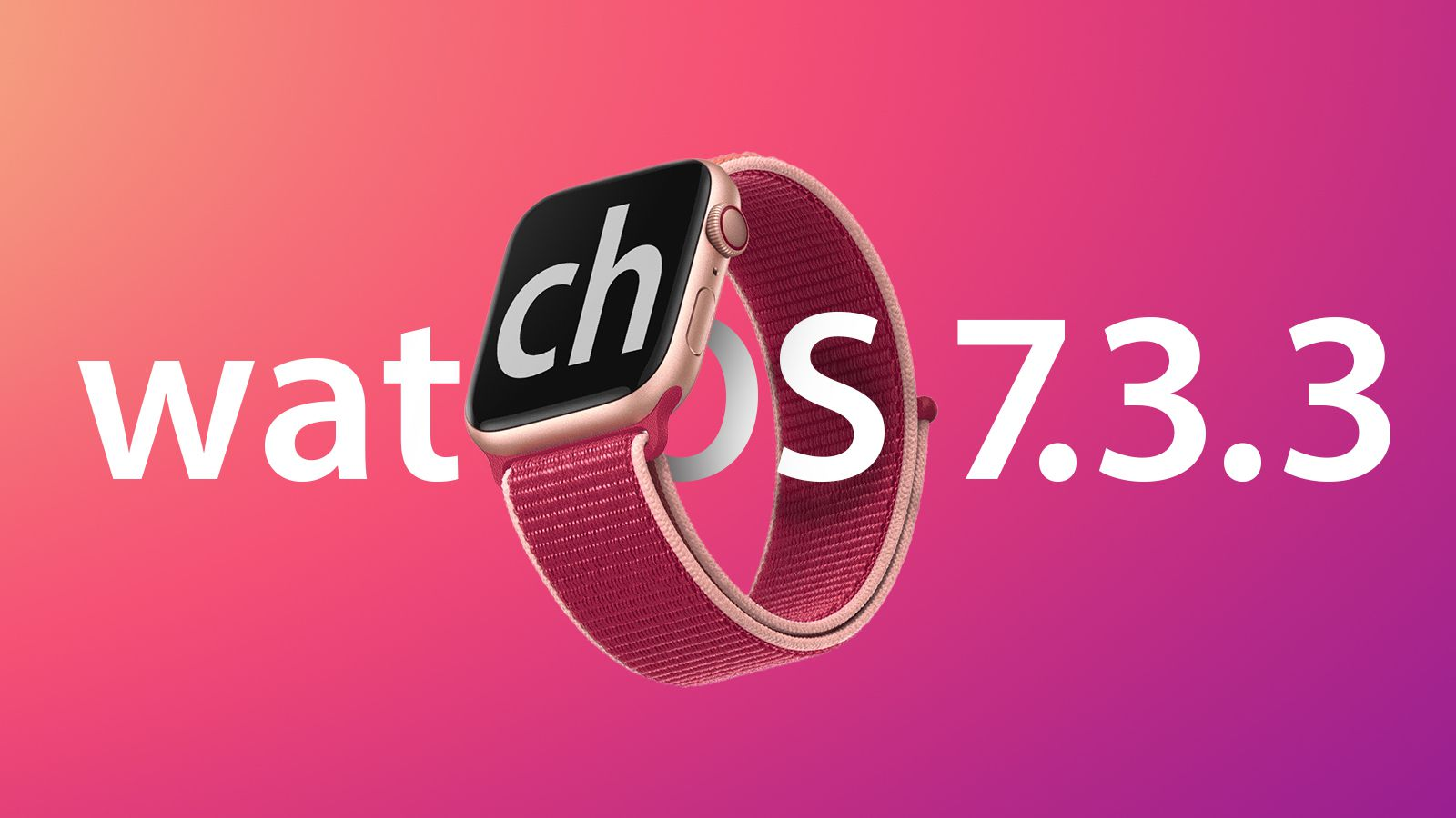 Apple Releases watchOS 7.3.3 With Security Updates