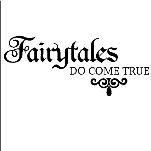 Fairytales do come true.....Princess Wall Quote Words