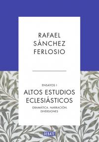 megustaleer - Altos Estudios Eclesiásticos (Ensayos 1) - Rafael Sánchez Ferlosio