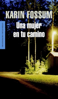 Una mujer en tu camino (Inspector Sejer, 8) (Karin Fossum)