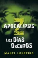 Apocalipsis Z: Los días oscuros, de Manuel Loureiro.