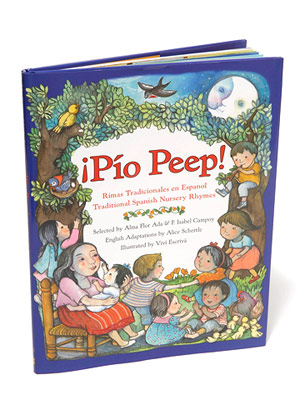 ¡Pío Peep!: Traditional Spanish Nursery Rhymes selected by Alma Flor Ada and F. Isabel Campoy
