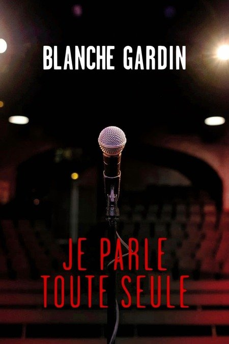 Blanche Gardin Il Faut Que Je Vous Parle Spectacle : blanche, gardin, parle, spectacle, Blanche, Gardin:, Myself, (2017), Movie., Where, Watch, Streaming, Online