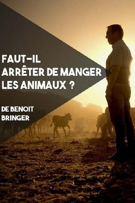 Faut Il Arreter De Manger Des Animaux : arreter, manger, animaux, Faut-il, Arrêter, Manger, Animaux, Movie., Where, Watch, Streaming, Online