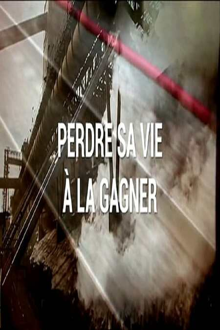 Perdre Sa Vie à La Gagner : perdre, gagner, Perdre, Gagner, (2015), Movie., Where, Watch, Streaming, Online
