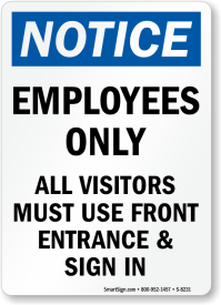 Notice Sign - Employees Only, Visitors Use Front Entrance ...