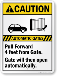 Automatic Gates, Pull Forward 4ft, Gate Caution Sign, SKU ...