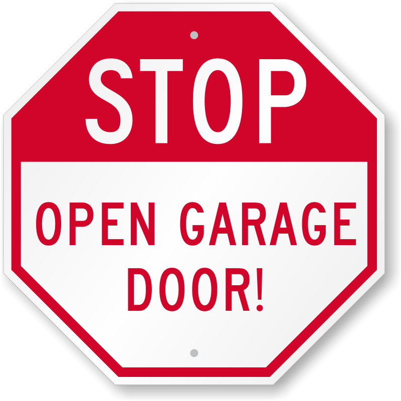 STOP Open Garage Door Sign  Octagon Shaped Sign SKU K0415