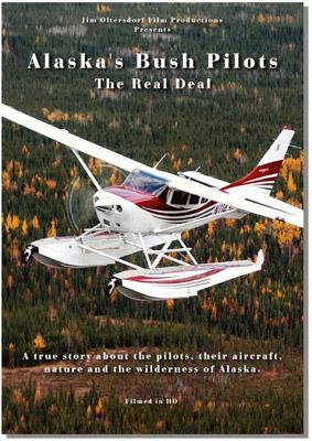 Alaskas Bush Pilots  The Real Deal DVD  MyPilotStorecom