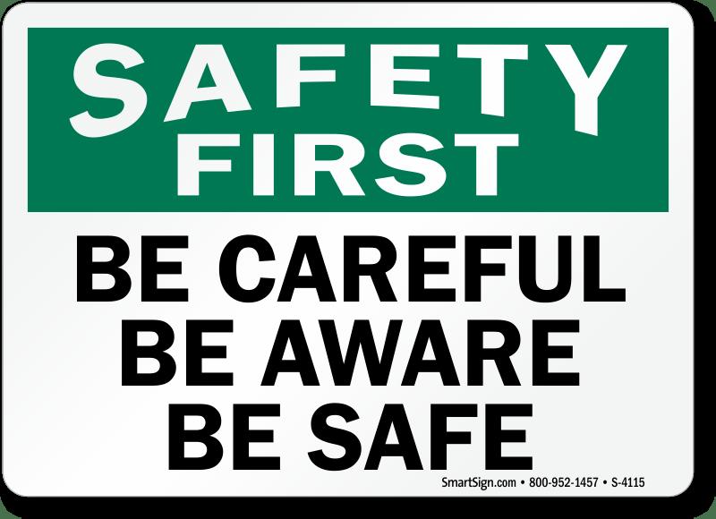 Be Careful, Be Aware, Be Safe Sign, Sku S4115