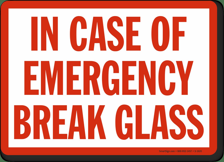 In Case Emergency Break Glass Signs Fire And Emergency