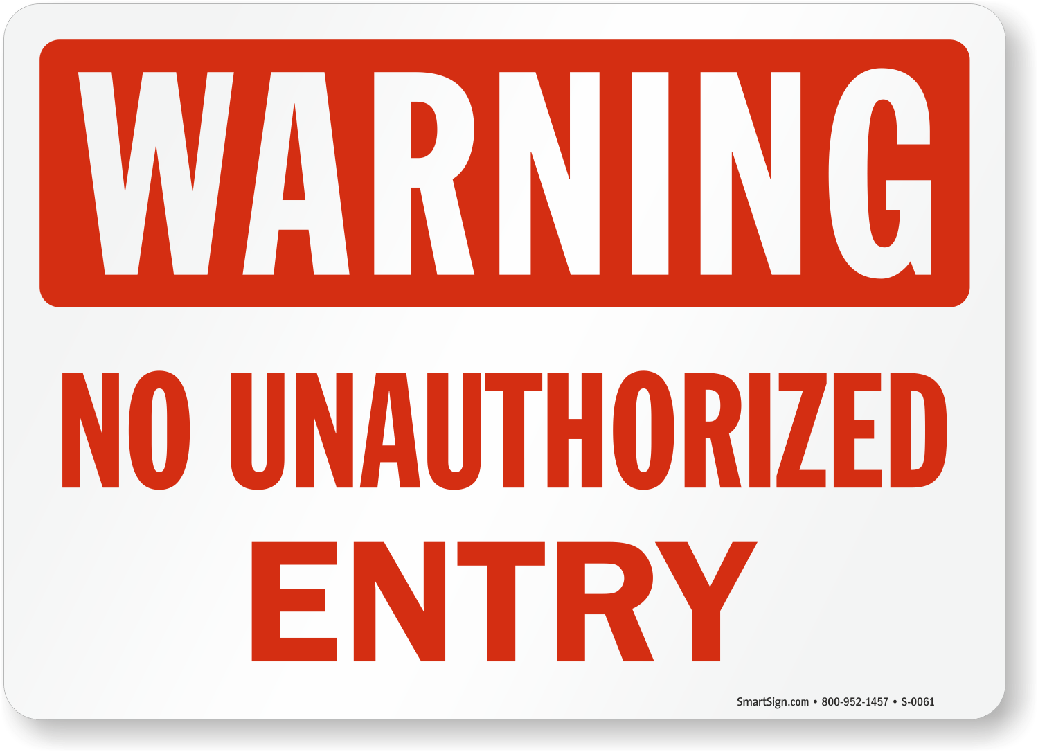No Unauthorized Entry Sign, SKU: S-0061