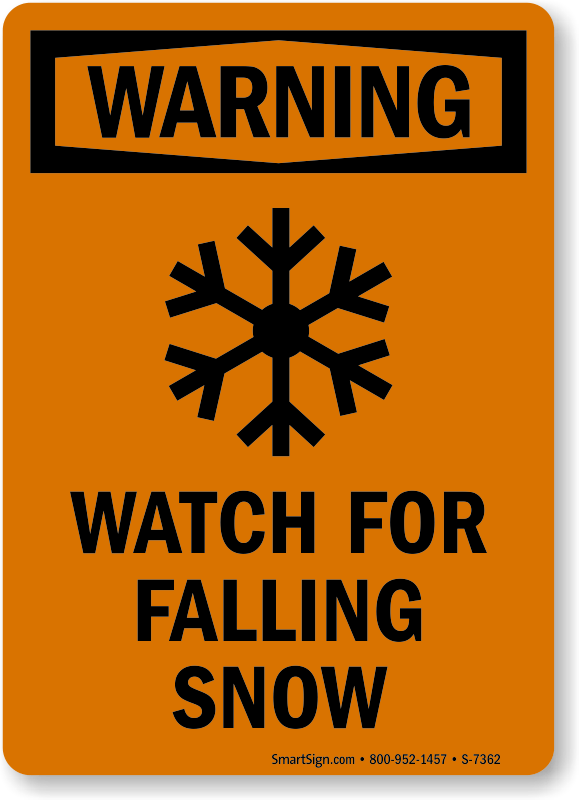Ice And Snow Warning Signs  Mysafetysignm
