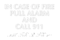 In Case of Fire Pull Alarm And Call 911 Braille Sign, SKU