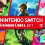 Nintendo Switch Launch Games Release Dates 2017 Guide