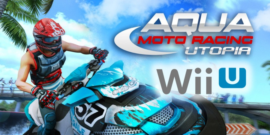 "Aqua Moto Racing Utopia is now ""Ready for Wii U"""