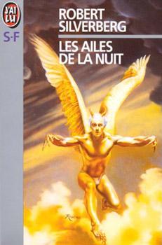 Les Ailes De La Nuit : ailes, Ailes, Robert, SILVERBERG, Fiche, Livre, Critiques, Adaptations, NooSFere