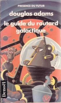 Le Guide Du Voyageur Galactique (roman) : guide, voyageur, galactique, (roman), Guide, Routard, Galactique, Douglas, ADAMS, Fiche, Livre, Critiques, Adaptations, NooSFere