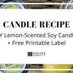 Diy Lemon Scented Soy Candle With Free Printable
