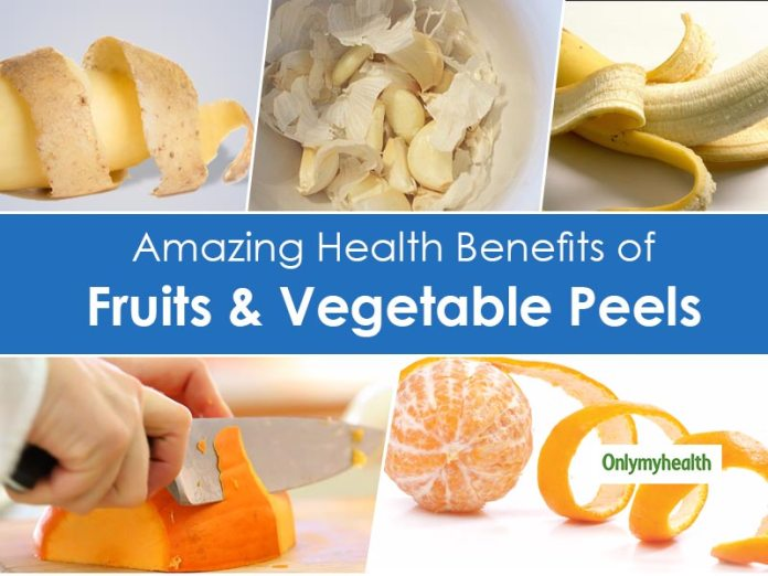 5 Edible Fruits & Vegetable Peels & Their Health Benefits