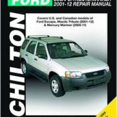 2004 Mazda Tribute Fuse Diagram Wiring Yamaha Outboard Ignition Switch Repair Manual O Reilly Auto Parts Chilton 01 12 Ford Escape 11 Mercury Mariner Technical