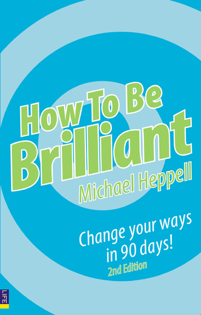 How to be Brillant by Michael Heppell