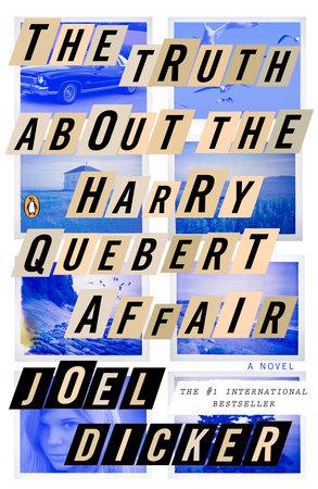 The Truth About The Harry Quebert Affair : truth, about, harry, quebert, affair, Truth, About, Harry, Quebert, Affair, Dicker:, 9780143126683, PenguinRandomHouse.com:, Books