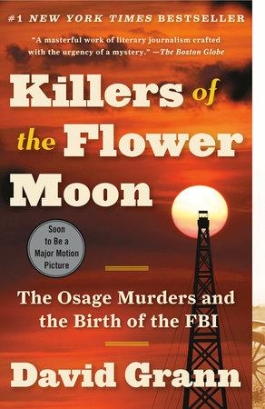 Killers of the Flower Moon by David Grann | PenguinRandomHouse.com