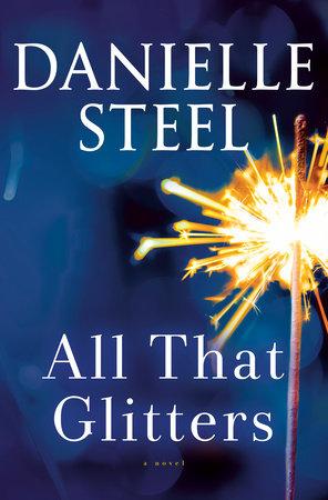 Her All That : Glitters, Danielle, Steel:, 9780399179686, PenguinRandomHouse.com:, Books