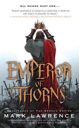 Broken Empire Trilogy : broken, empire, trilogy, Emperor, Thorns, Lawrence:, 9780425256541, PenguinRandomHouse.com:, Books