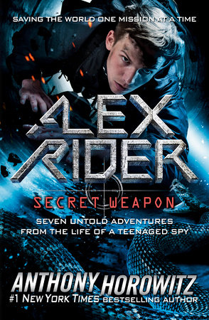 Never Say Die Alex Rider : never, rider, Rider:, Secret, Weapon, Anthony, Horowitz:, 9780525515784, PenguinRandomHouse.com:, Books