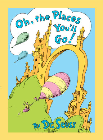 Oh The Places You'll Go : places, you'll, Places, You'll, Lenticular, Edition, Seuss:, 9780593119150, PenguinRandomHouse.com:, Books