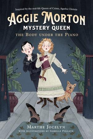 Download Mystery Queen : download, mystery, queen, Aggie, Morton,, Mystery, Queen:, Under, Piano, Marthe, Jocelyn:, 9780735265486, PenguinRandomHouse.com:, Books