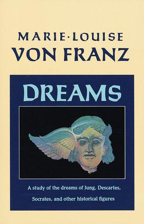 Marie-louise Von Franz : marie-louise, franz, Dreams, Marie-Louise, Franz:, 9781570620355, PenguinRandomHouse.com:, Books