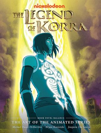 Legend Of Korra New Book : legend, korra, Legend, Korra:, Animated, Series, Four:, Balance, Michael, Dante, DiMartino:, 9781616556877, PenguinRandomHouse.com:, Books