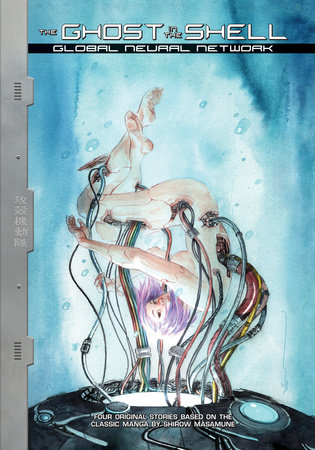Manga Ghost In The Shell : manga, ghost, shell, Ghost, Shell:, Global, Neural, Network, Gladstone,, Campi,, Brenden, Fletcher:, 9781632366030, PenguinRandomHouse.com:, Books