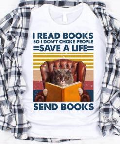 Cat Read Books So I Don't Choke People Save A Life Send Books Vintage Shirt