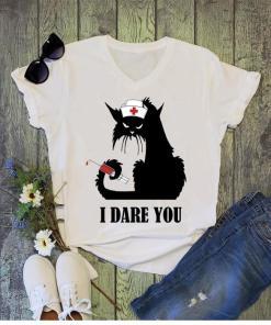 Nurse black cat I dare you shirt