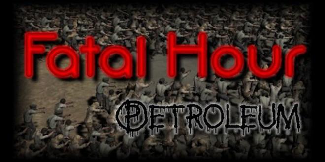 Fatal Hour: Petroleum