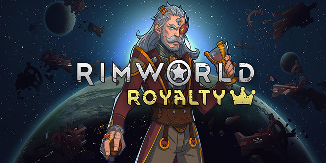 RimWorld + Royalty