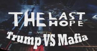 The Last Hope: Trump vs Mafia