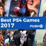 The 10 Best Ps4 Games Of 2017 So Far Feature Push Square