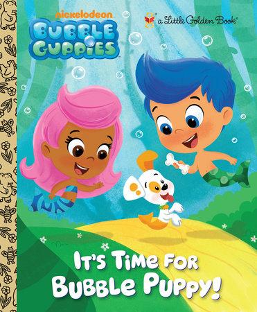 Bubble Guppies Canadian Tour : bubble, guppies, canadian, Bubble, Puppy!, (Bubble, Guppies), Golden, Books;, Illustrated, Unten, Penguin, Random, House, Canada