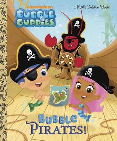 Bubble Guppies Canadian Tour : bubble, guppies, canadian, Bubble, Pirates!, (Bubble, Guppies), Golden, Books;, Illustrated, Unten, Penguin, Random, House, Canada