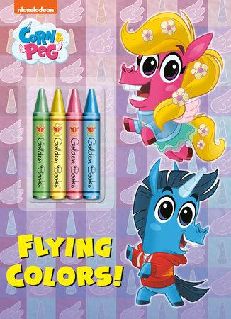 Corn And Peg Do Good : Flying, Colors!, (Corn, Golden, Books;, Illustrated, Books, Penguin, Random, House, Canada